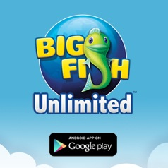 Big Fish Unlimited Now on Android Devices