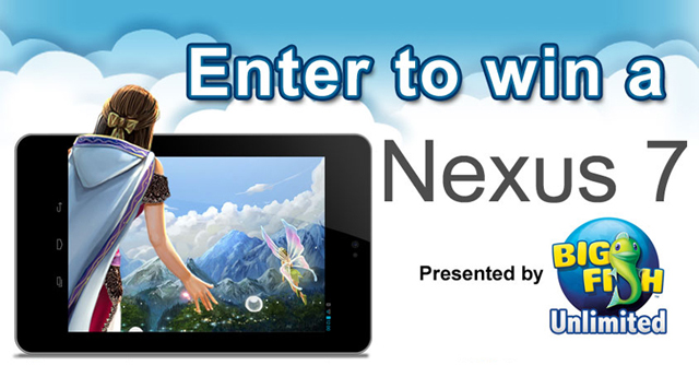 Nexus 7 Giveaway – Presented by Big Fish Unlimited
